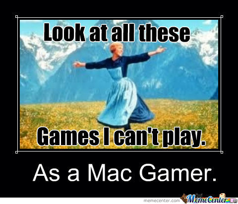 gaming on a mac_o_1009285 gaming on a mac by recyclebin meme center