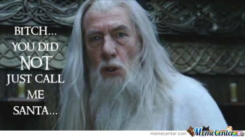 Gandalf, You're Just A Fake Santa. Do You Even Gift?