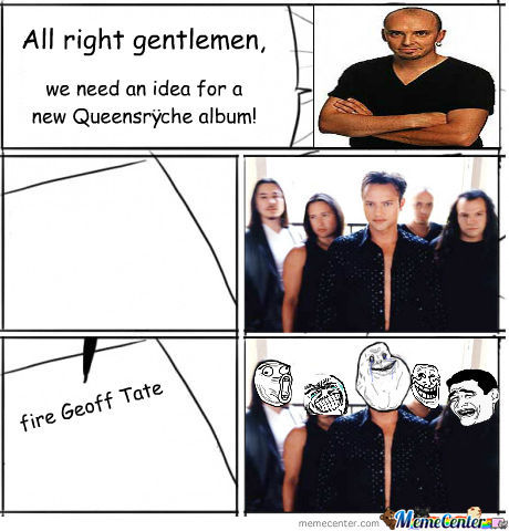 geoff tate fired_o_452284 geoff tate fired by cheaturhead meme center