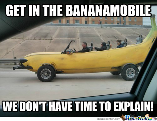 Get In The Bananamobile!