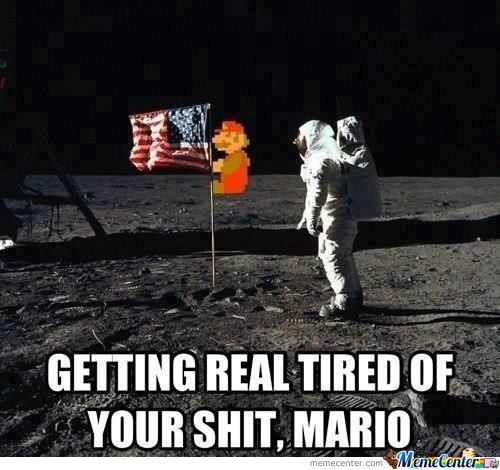 Getting Real Tired Of Your Shit, Mario