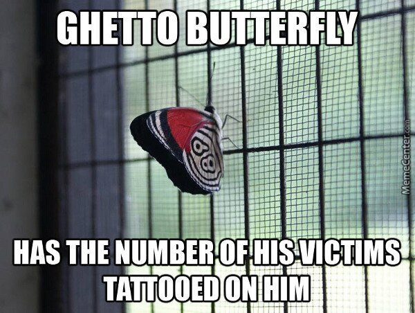Ghetto Butterfly !