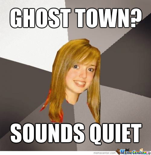 Ghost Town?