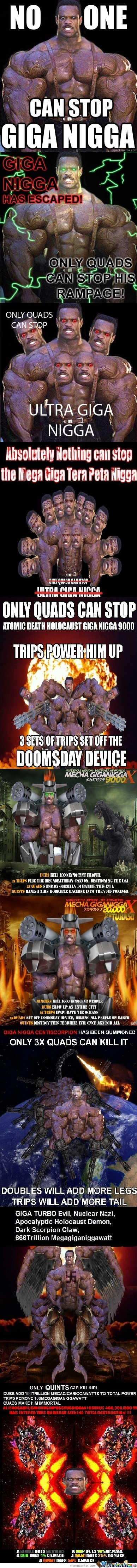 Gigga Nigga Has Come, And Now You're All Doom! (All Credits Go To The People Who Created The Images, Whoever They Be)