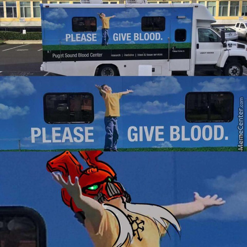 Give Blood, Now!