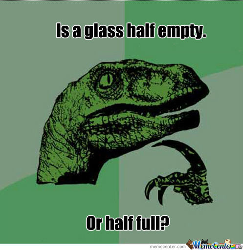 Glass Empty Or Full?