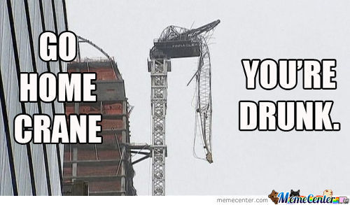 Go Home Crane, You're Drunk.