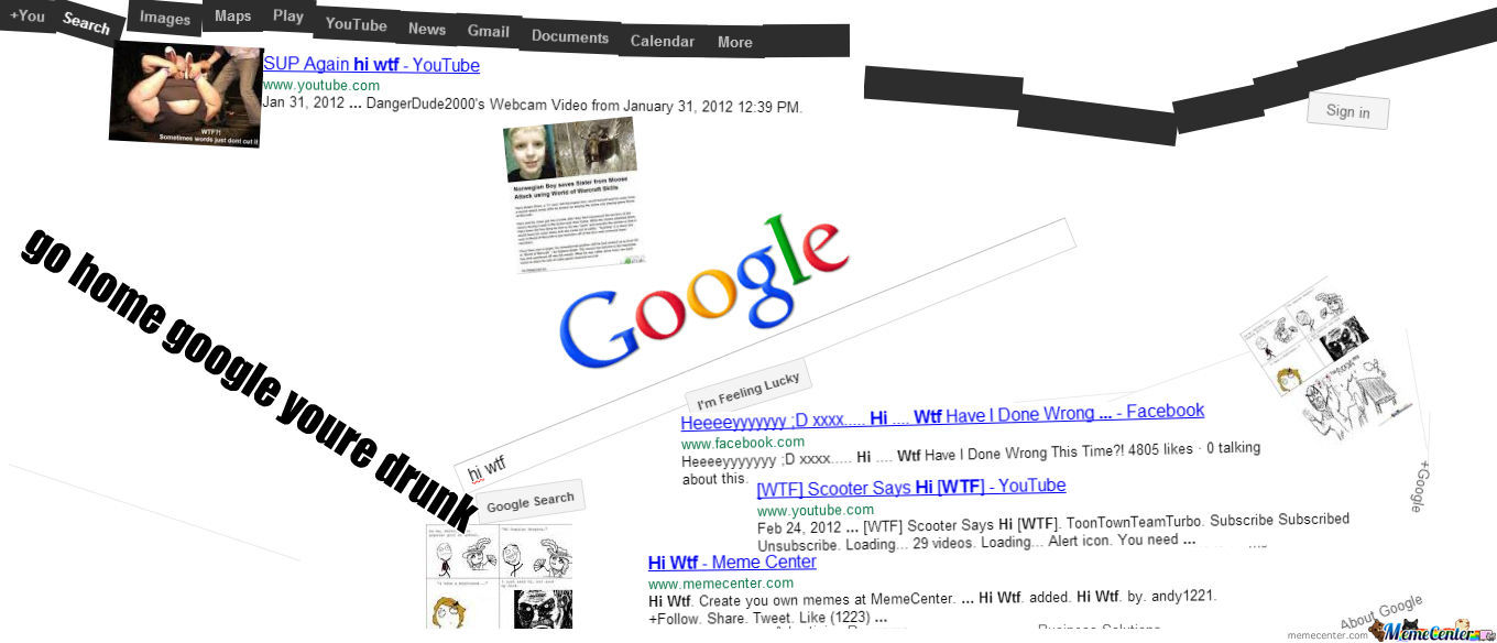 go home google youre drunk_o_857860 go home google youre drunk by simple94 meme center