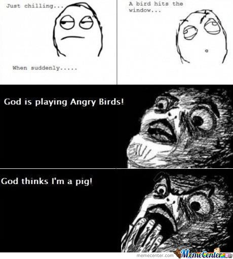 God Is Playing Angry Birds!