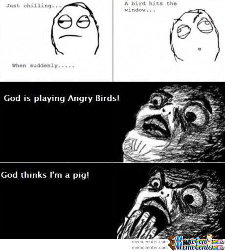 God Is Playing Angry Birds