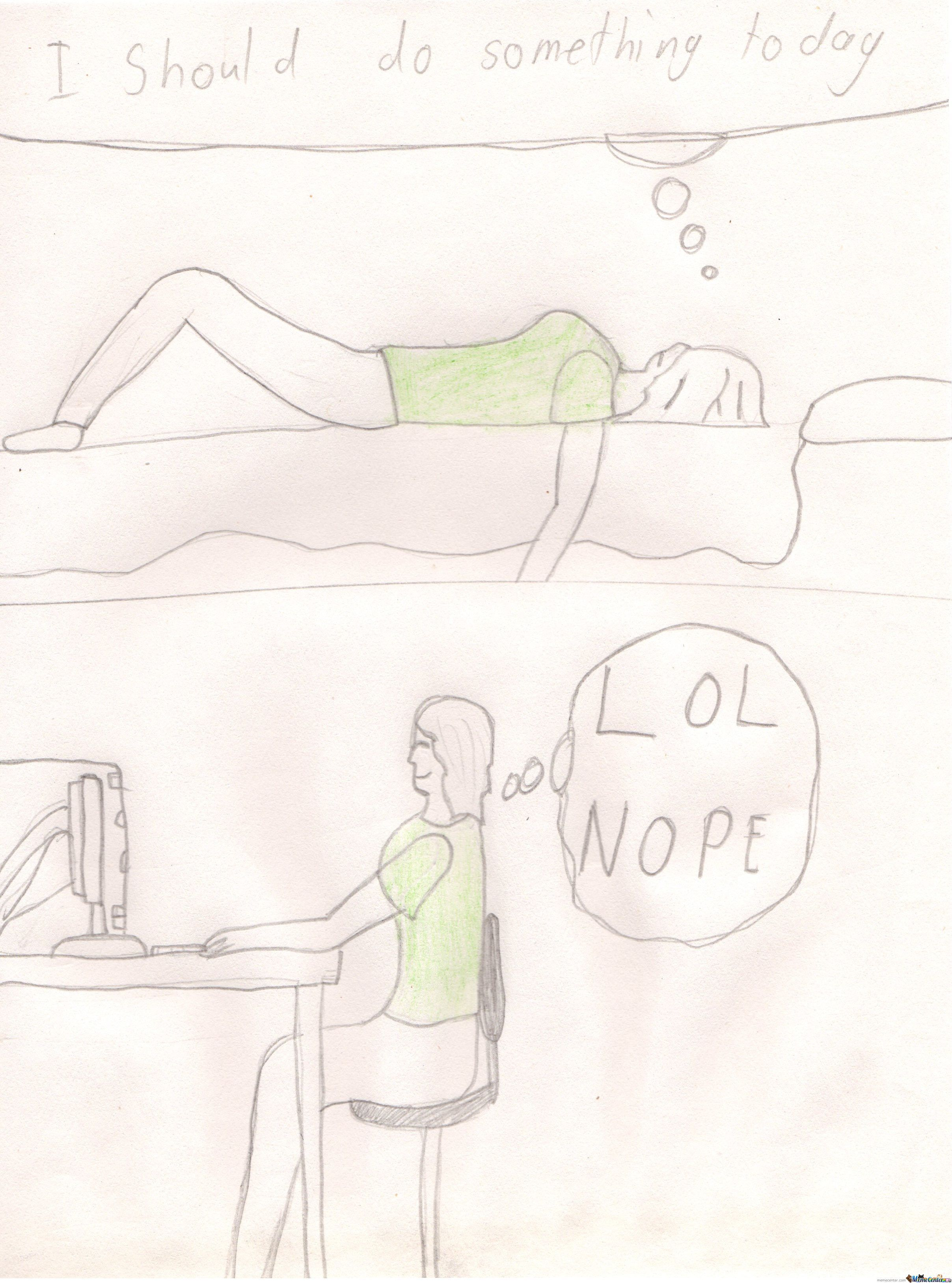 Gone To Long School N Shiz And In The Weekend I Do This ._. Lazyness Xd