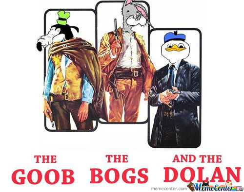 Goob, Bogs And Teh Dolan Pls.