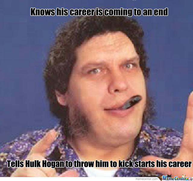 good guy andre the giant_o_2092239 good guy andre the giant by hayley95 meme center