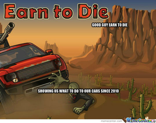 Good Guy Earn To Die