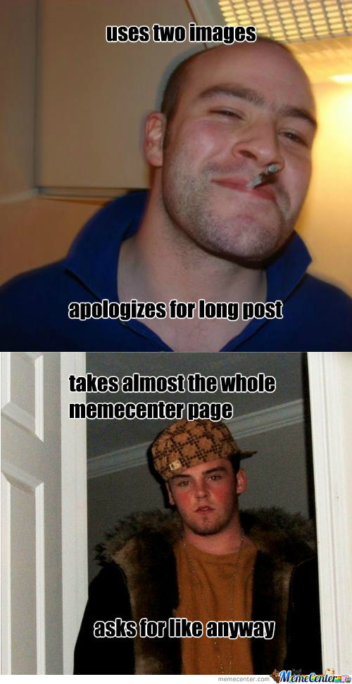 Good Guy Greg Vs Scumbag Steve