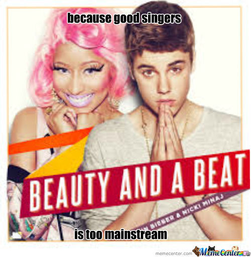 Good Singers? Too Mainstream
