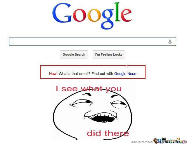 Google April Fool ! Feeling Stupid Yet Smelling Your Piece Of Junk ?