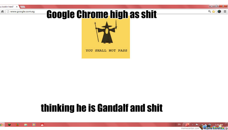 Google Chrome High As Shit