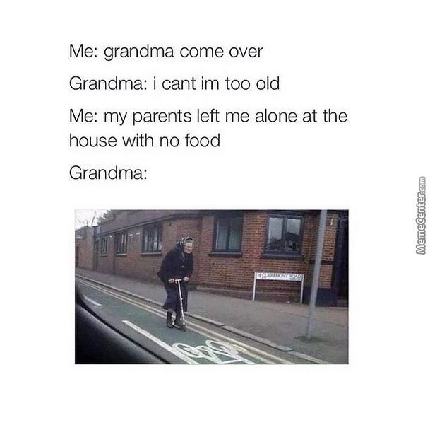 """Grandma: """"i'll Be There As Soon As Possible!"""""""