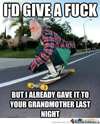 grandpa is badass_o_983588 grandpa memes best collection of funny grandpa pictures,Grandpa Memes