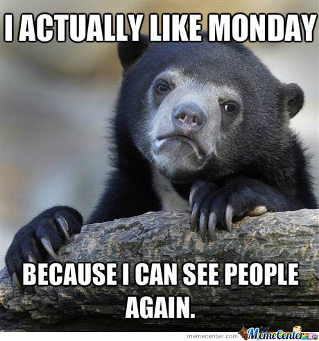 I actually like monday