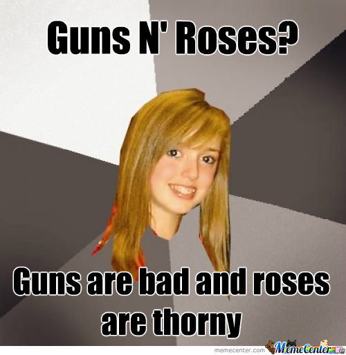 Guns N' Roses Are Bad And Thorny