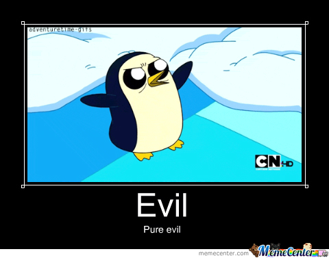 Gunter Is Pure Evil !!!! by cookie-monster-4444 - Meme Center