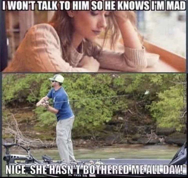 Haha I Love Fishing While My Wife Is Mad At Me
