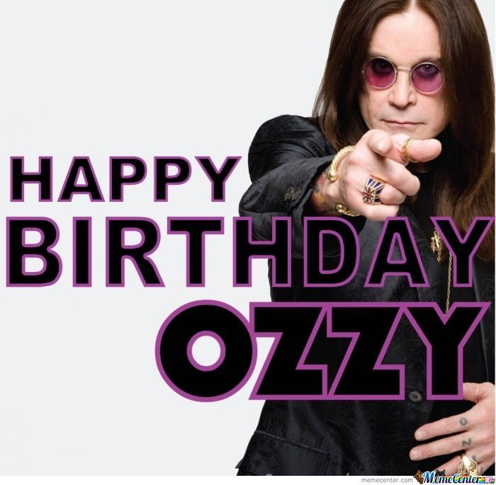 happy birthday ozzy osbourne_o_948469 happy birthday ozzy osbourne by croatiandude987 meme center