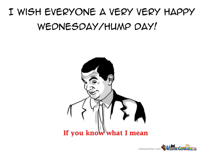Happy Hump Day Everybody!