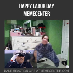 Happy Labor Day By Lurkerderp Meme Center