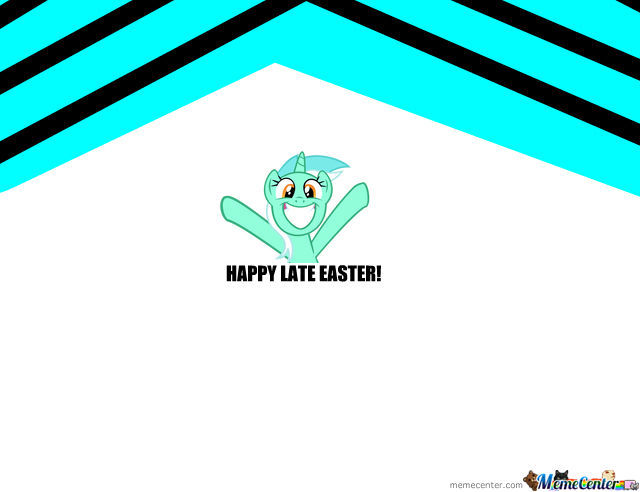 Happy Late Easter!