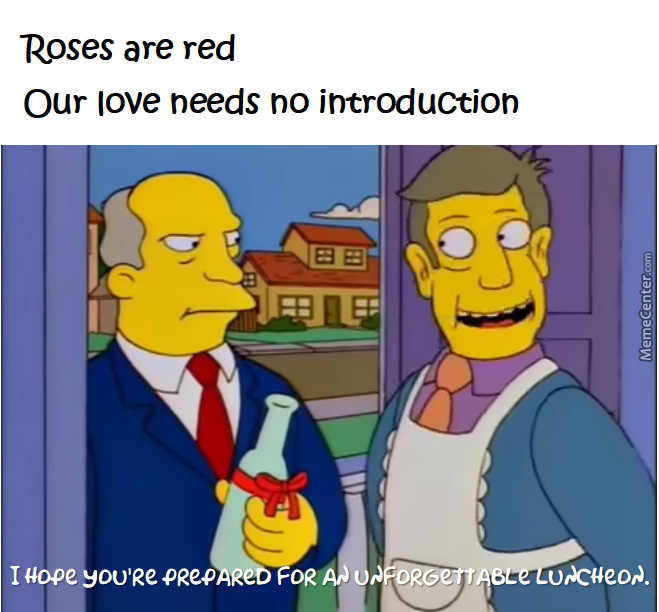 Happy Valentine's Day, Everybody! May Your Heart Be Ever Filled With Steamed Hams!