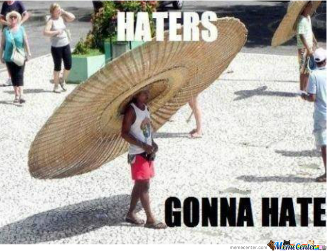 haters gonna hat_o_1691399 haters gonna hat by wasabininja22 meme center,