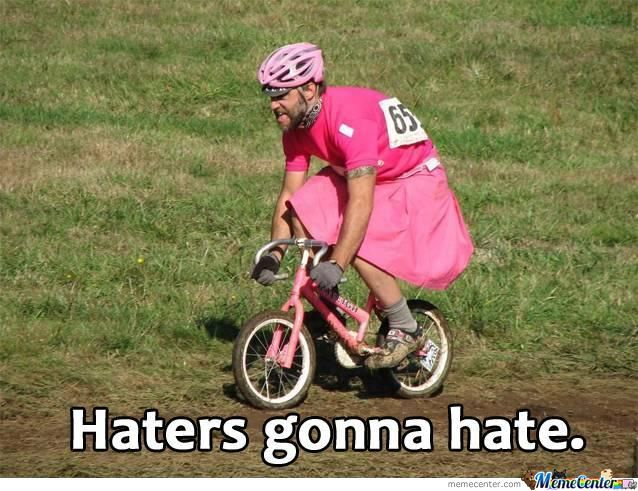 Funny Memes For Haters : Haters gonna hate by melaniepaige meme center