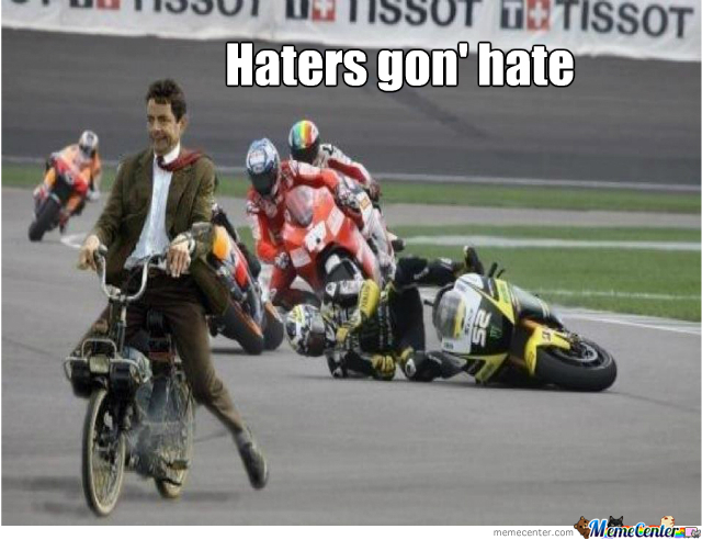 Haters..