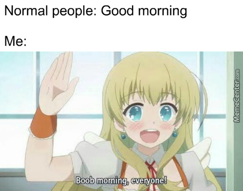 Have A Boob, I Mean Good Day