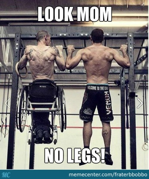 He Can Skip Leg Day! (What's Your Excuse?)