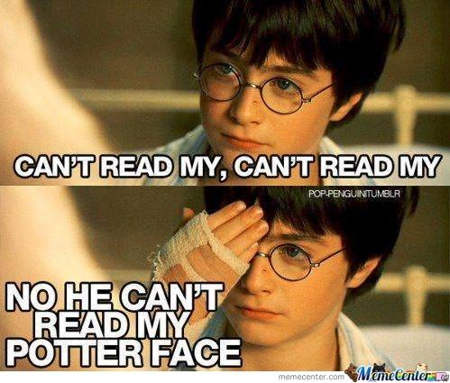 He Can't Read Potter's Face.