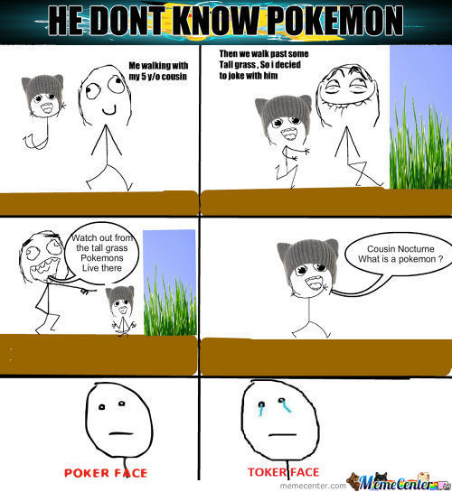 He Dont Know Pokemon