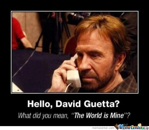 Hello David Gueeta This Is Chuck Norris