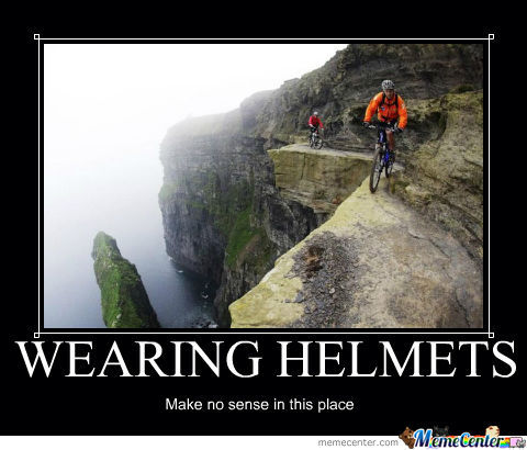Helmets? What For?