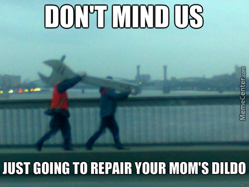 Here Is A Leaked Photo Of Engineers Going To Repair The Biggest Dildo Ever , Your Mom's