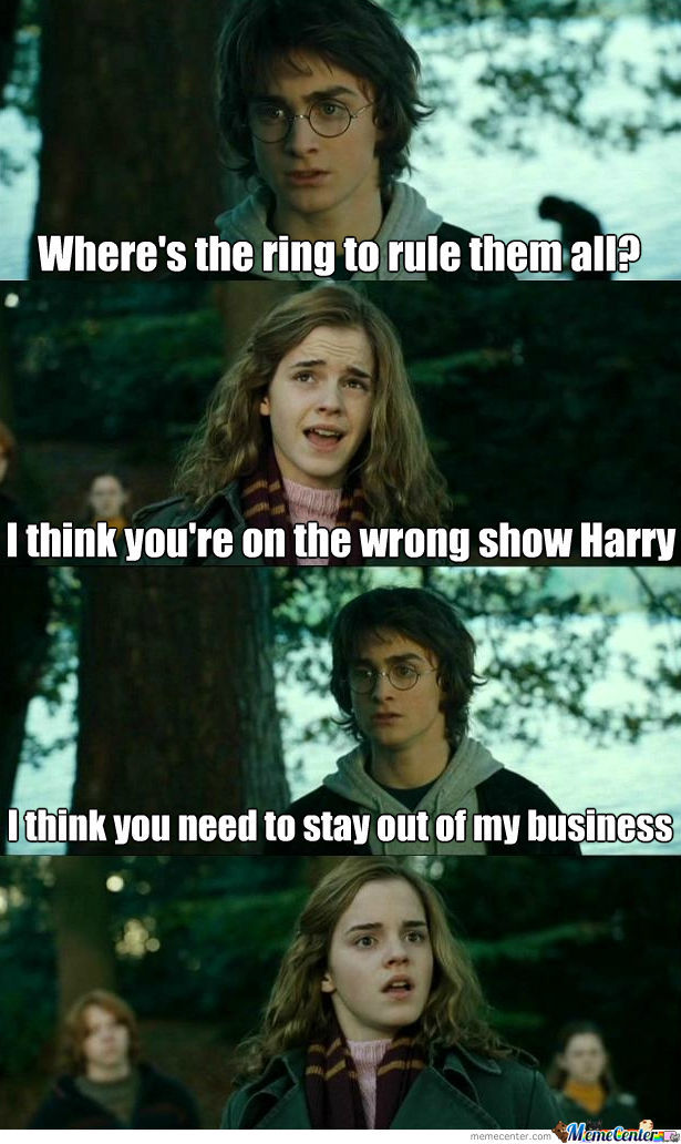 Hermione... Stay Out Of This