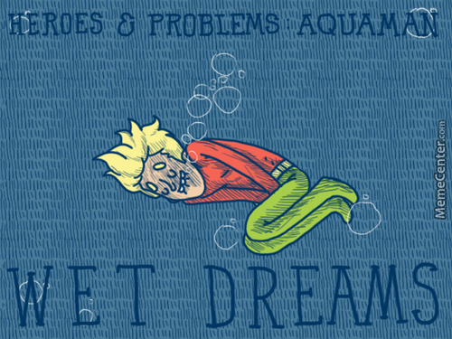 Heroes & Problems: Aquaman