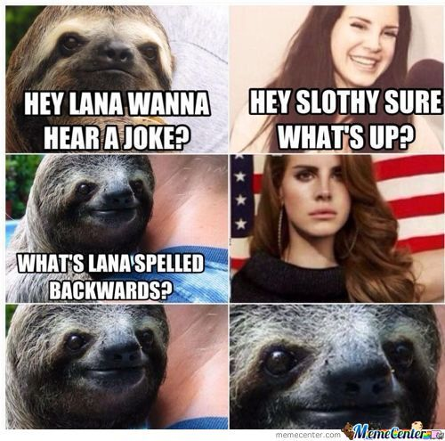 Hey Lana Wanna Hear A Joke?