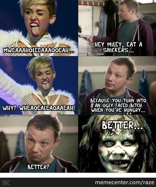 Hey Miley Eat A Snickers