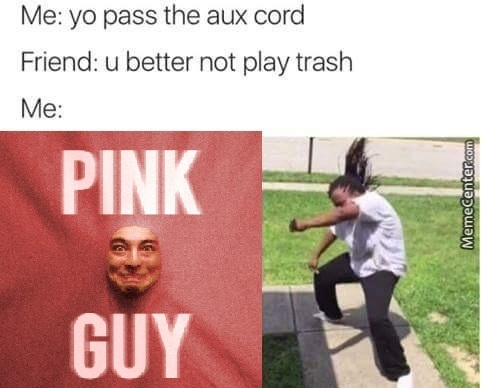 Hey Pink Guy Get In Here