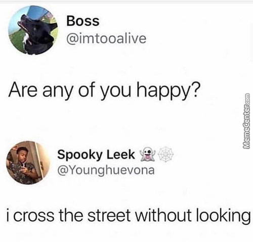 Hey When I'm Happy I Do The Same. Because I Know The Road Is Clear