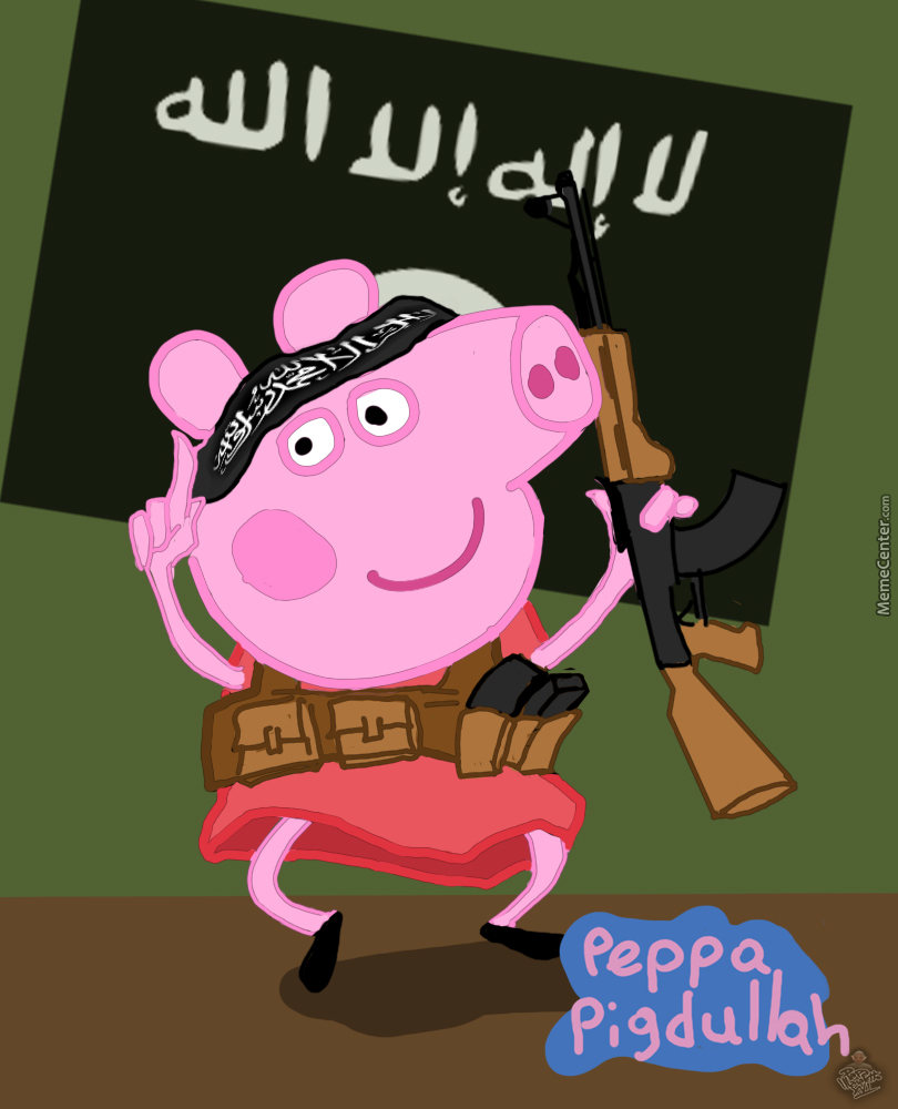 Hi! I Am Peppa Pig! And You Are An Infidel Allahu Akbaaarr ...